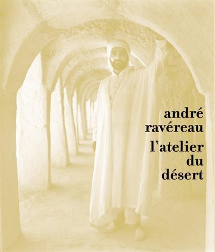 André Ravereau, l'atelier du désert par Philippe Potie