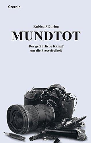Mundtot: Der gefährliche Kampf um die Pressefreiheit