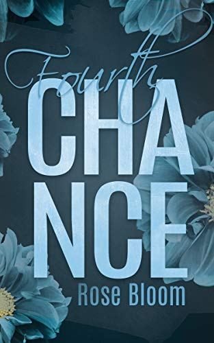 Fourth Chance (Chance Reihe 3) von [Bloom, Rose]