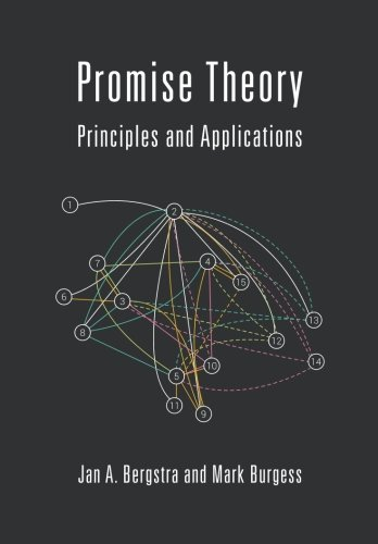 Promise Theory: Principles and Applications: Volume 1
