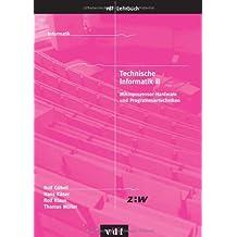 Technische Informatik: Technische Informatik 2: Mikroprozessor-Hardware und Programmiertechniken: 2 (vdf Lehrbuch)