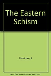 The Eastern Schism