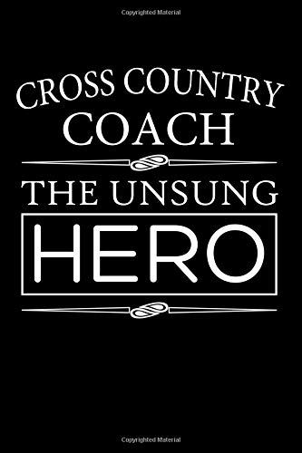 Cross Country Coach, The Unsung Hero: Cross Country Coach Blank Lined Journal, Gift Notebook for Coaches (150 pages) por Curious Graphix