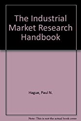 The Industrial Market Research Handbook