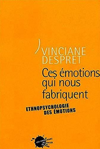 Ces émotions qui nous fabriquent par Vinciane Despret