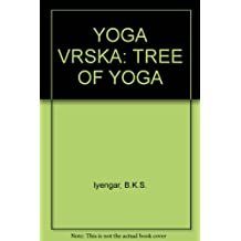 Yoga Vrska: Tree of Yoga