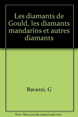 Les diamants de Gould, les diamants mandarins et autres diamants
