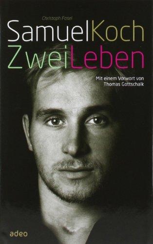 Adeo Samuel Koch - Zwei Leben