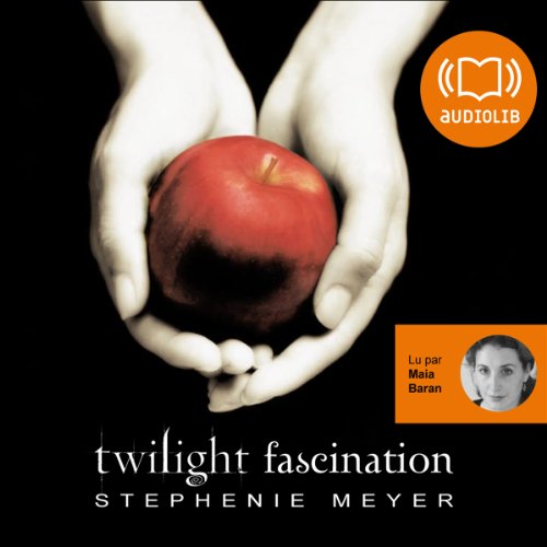 Fascination: Twilight 1 par Stephenie Meyer
