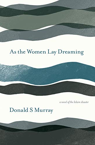 As the Women Lay Dreaming by [Murray, Donal S]