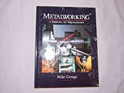 Metalworking: A Manual of Techniques
