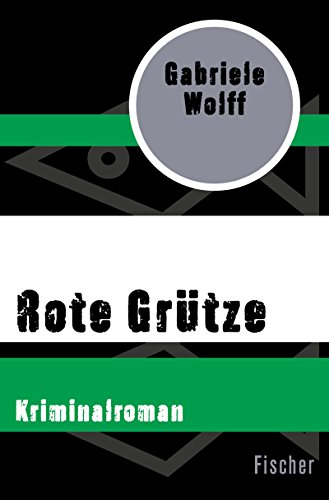 Rote Grütze: Kriminalroman