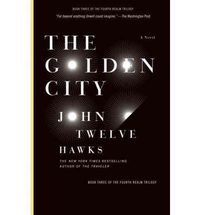 The Golden City (Fourth Realm Trilogy #03) Hawks, John Twelve ( Author ) Jun-29-2010 Paperback