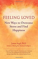 Feeling Loved: New Ways to Overcome Stress and Find Happiness