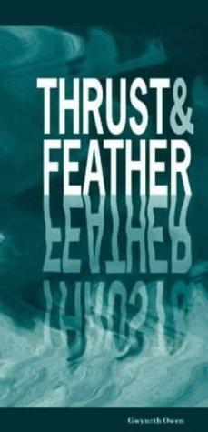 Thrust and Feather: 30 Poems by Gwyneth Owen by Gwyneth Margaret Owen (2000-11-25)