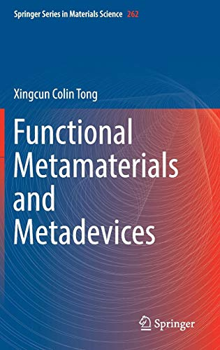 Functional Metamaterials and Metadevices (Springer Series in Materials Science, Band 262) (Ingenieure Akustik Für)