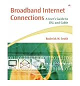 [(Broadband Internet Connections: A User's Guide to Dsl and Cable)] [by: Roderick W. Smith]