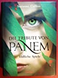 Die Tribute von Panem. Band 1 Tödliche Spiele.,Deutsch von Sylke Hachmeister und Peter Klöss.