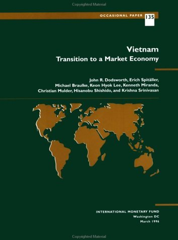 Vietnam: Transition to a Market Economy (Occasional Paper (Intl Monetary Fund)) by John R. Dodsworth (1996-03-31) par John R. Dodsworth;Erich Spitaller;Michael Braulke;Keon Kyok Lee;Kenneth Miranda;Christian Mulder;Hisanobu Shishido