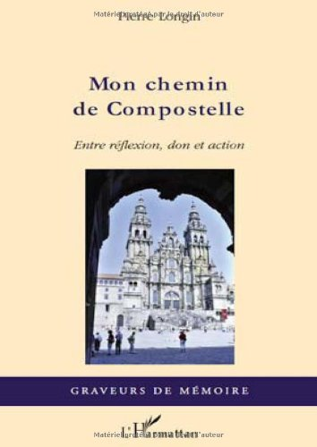 Mon Chemin de Compostelle : Entre réflexion, don et action