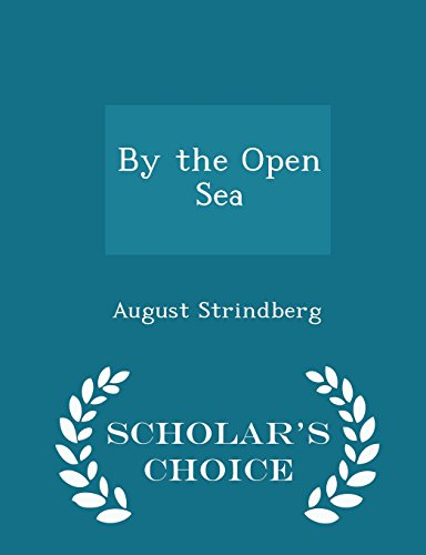 By the Open Sea - Scholar's Choice Edition
