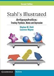 Stahl's Illustrated Antipsychotics: Treating Psychosis, Mania and Depression (Black & White) by Stephen M. Stahl (2010-04-26)