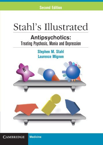 Stahl's Illustrated Antipsychotics: Treating Psychosis, Mania and Depression (Black & White) by Stephen M. Stahl (2010-04-26)