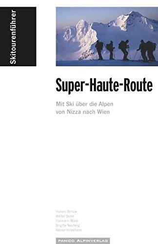 """Skitourenführer """"Super-Haute-Route"""": Mit Ski über die Alpen von Nizza nach Wien"""