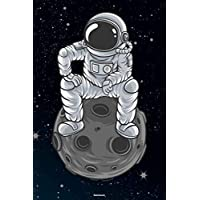 Notebook: Space Astronaut on Moon Journal Galaxy Universe Cosmos Composition Book Spaceman Gift