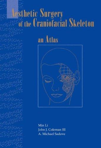 Aesthetic Surgery of the Craniofacial Skeleton: An Atlas (Undergraduate Texts in Mathematics)