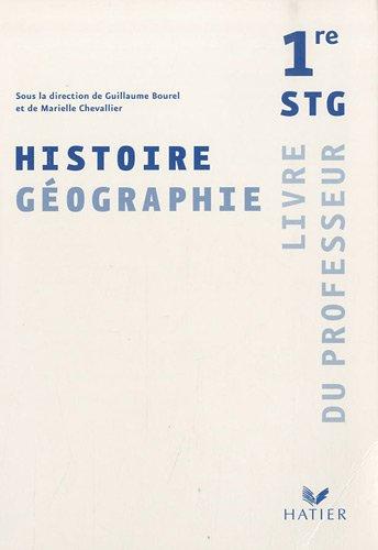 1e STG histoire-géographie : Livre du professeur