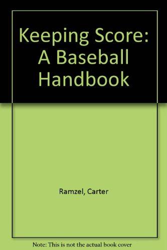 Keeping Score: A Baseball Handbook por Carter Ramzel