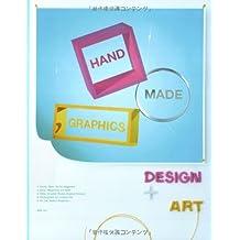 Hand Made Graphics: Design + Art
