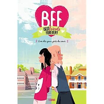 BFF, Best Friends Forever !, Tome 1 : Loin des Yeux, Près du Coeur