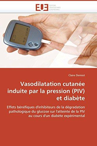 Vasodilatation cutanée induite par la pression (PIV) et diabète: Effets bénéfiques d'inhibiteurs de la dégradation pathologique du glucose sur ... d'un diabète expérimental (Omn.Univ.Europ.)