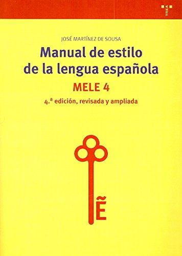 Manual de estilo de la lengua española. MELE 4: (4ª ed., revisada y ampliada) (Biblioteconomía y Administración Cultural)