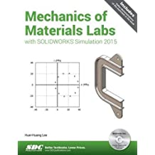 Mechanics of Materials Labs with SOLIDWORKS Simulation 2015