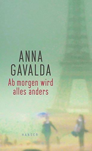 Buchseite und Rezensionen zu 'Ab morgen wird alles anders: Erzählungen' von Anna Gavalda