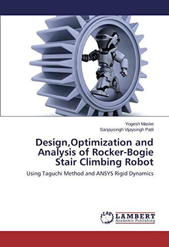 Faser-maske (Design,Optimization and Analysis of Rocker-Bogie Stair Climbing Robot: Using Taguchi Method and ANSYS Rigid Dynamics)