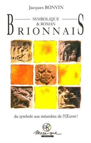 Brionnais Symbolique & Roman - Du symbole aux mandres de l'Oeuvre !
