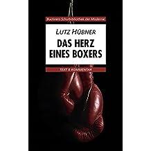 Buchners Schulbibliothek der Moderne / Text & Kommentar: Buchners Schulbibliothek der Moderne / Hübner, Das Herz eines Boxers: Text & Kommentar