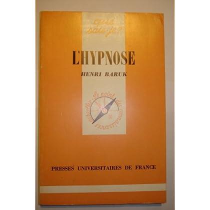L'Hypnose : Et les méthodes dérivées (Que sais-je)