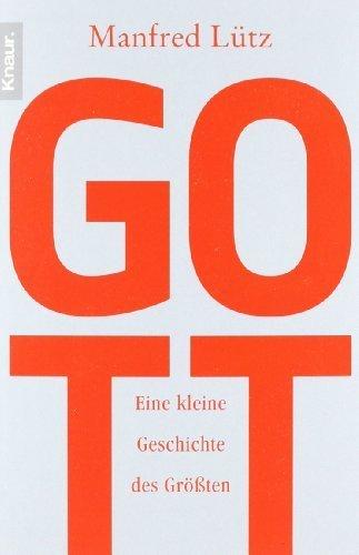 Gott: Eine kleine Geschichte des Größten von Lütz. Manfred (2009) Taschenbuch