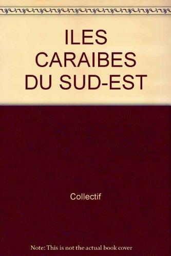 ILES CARAIBES DU SUD-EST