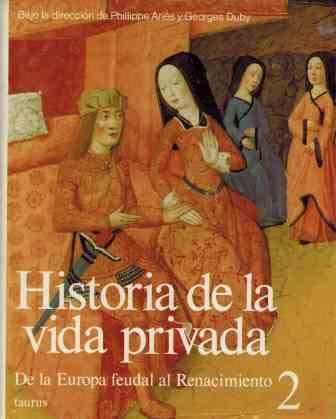 Historia vida privada II. de la Europa feudal al renacimiento