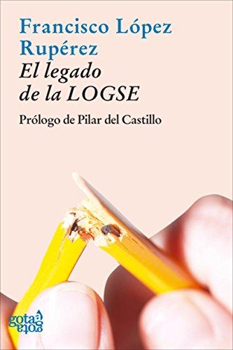 El legado de la LOGSE por Francisco López Rupérez