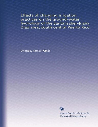 effects-of-changing-irrigation-practices-on-the-ground-water-hydrology-of-the-santa-isabel-juana-dia
