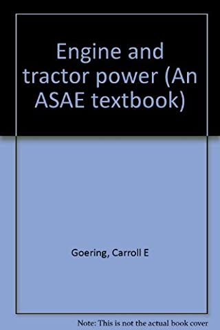 Engine and tractor power (An ASAE textbook)