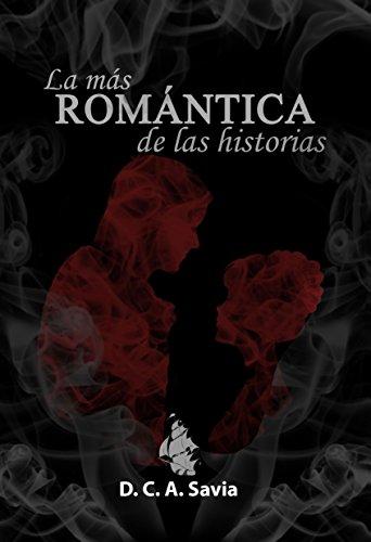 La más romántica de las historias (2da parte) por D.C.A. Savia