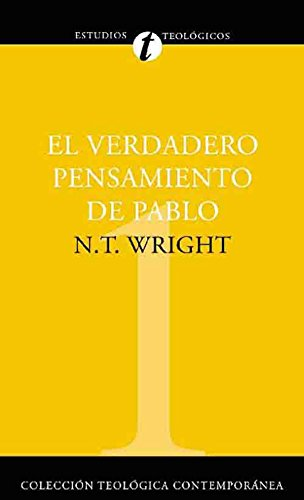 El verdadero pensamiento de Pablo (Coleccion Teologica Contemporanea: Estudios Teologicos nº 1)